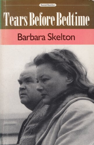 Tears Before Bedtime: BARBARA SKELTON