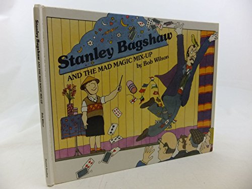 9780241127476: Stanley Bagshaw and the Mad Magic Mix-up