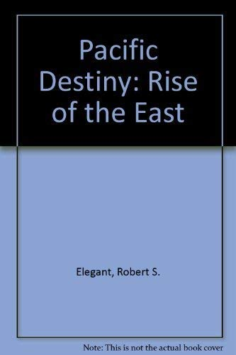 Pacific Destiny: the Rise of the East Inside Asia Today: Elegant Robert
