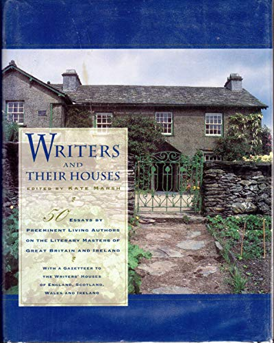 Writers and Their Houses: A Guide to the Writers' Houses of England, Scotland, Ireland: Marsh,...
