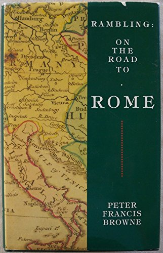 Rambling On the Road to Rome: Browne, Peter Franci
