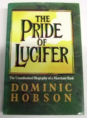 9780241127797: The Pride of Lucifer: Unauthorised Biography of a Merchant Bank