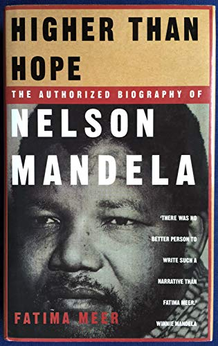 Higher Than Hope: The Authorized Biography of Nelson Mandela: Fatima Meer