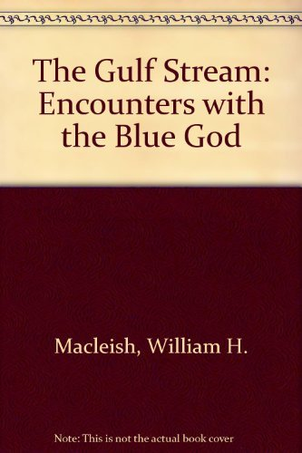 9780241127889: The Gulf Stream: Encounters With The Blue God
