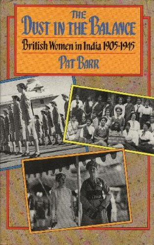 Dust in the Balance : British Women in India 1905-1945