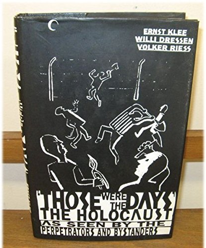 9780241128428: Those Were the Days: The Holocaust through the Eyes of the Perpetrators and Bystanders