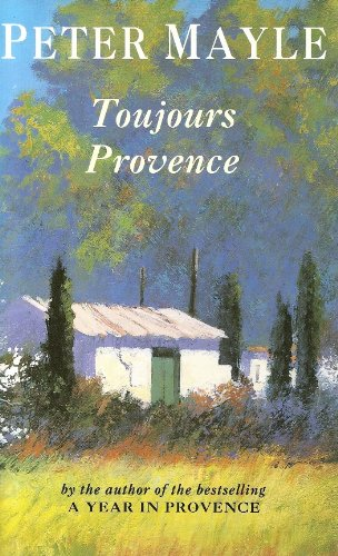 TOUJOURS PROVENCE (INSCRIBED COPY): MAYLE, Peter