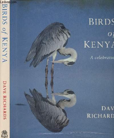 Birds of Kenya: A Celebration: Richards, Dave