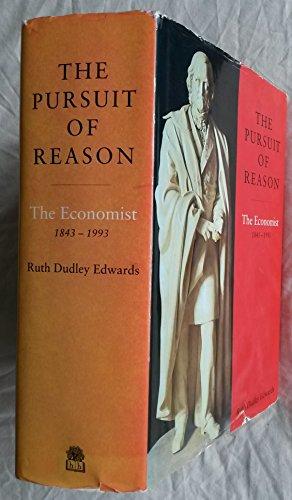 9780241129395: THE PURSUIT OF REASON: The Economist 1843 - 1993