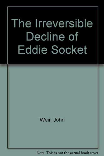 9780241129586: The Irreversible Decline of Eddie Socket