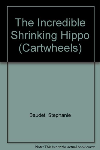 9780241129630: Incredible Shrinking Hippo (Cartwheels)