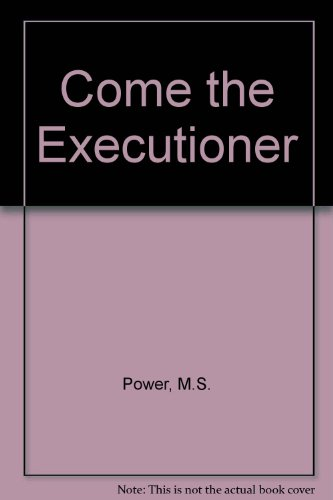 Come the Executioner