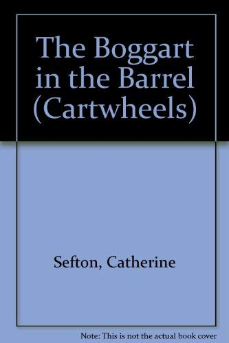 The Boggart in the Barrel (Cartwheels): Catherine, Sefton