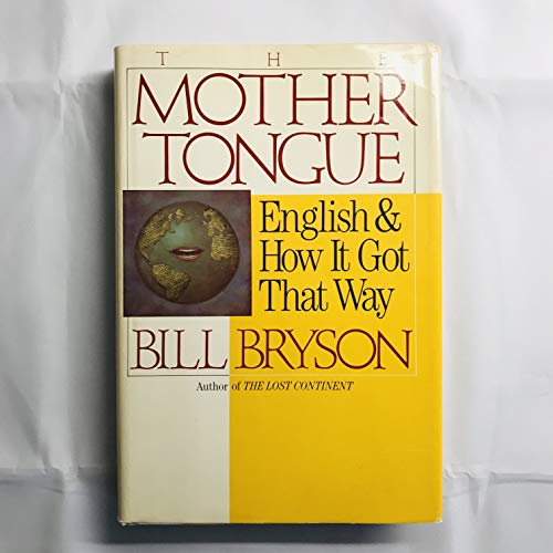 9780241130483: The Mother Tongue: English and How it Got That Way