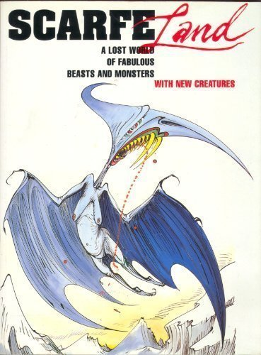 9780241130520: Scarfe Land: A Lost World of Fabulous Beasts and Monsters