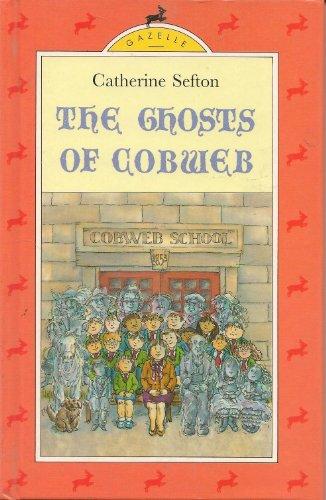 The Ghosts of Cobweb (Gazelle Books): Sefton, Catherine