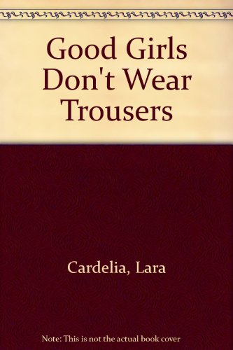 9780241131725: Good Girls Don't Wear Trousers