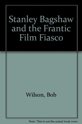 9780241132319: Stanley Bagshaw and the Frantic Film Fiasco