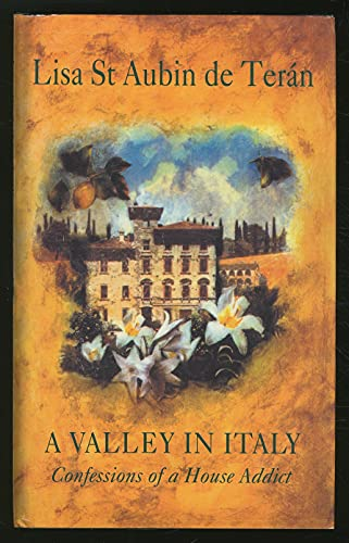 9780241132340: A Valley in Italy: Confessions of a House Addict