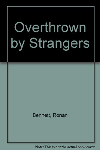 9780241132395: Overthrown by Strangers