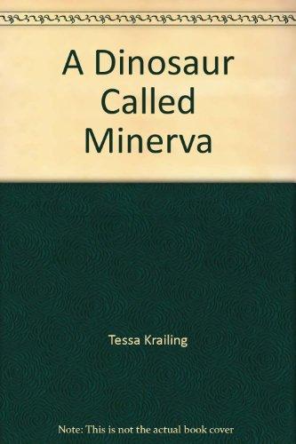 9780241132401: A Dinosaur Called Minerva