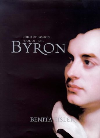 9780241132609: Byron: Child of Passion, Fool of Fame