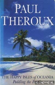 The Happy Isles of Oceanie - Paddling The Pacific (0241132703) by Paul Theroux
