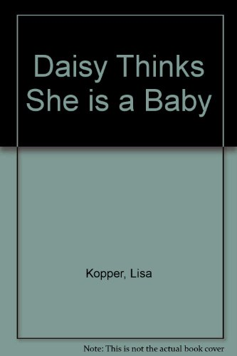 9780241133088: Daisy Thinks She is a Baby