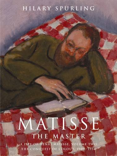 Matisse The Master: A Life Of Henri Matisse Theconquest Of Colour 1909 To 1954 (v. 2) (0241133394) by Hilary Spurling