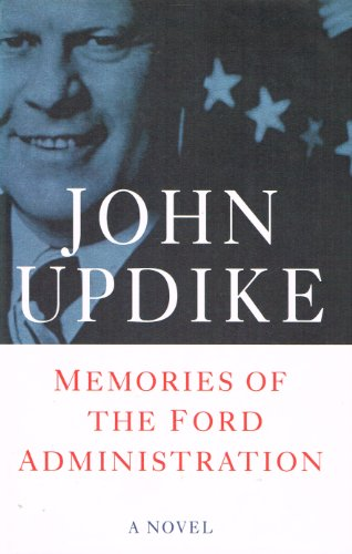 9780241133866: Memories of the Ford Administration: A Novel