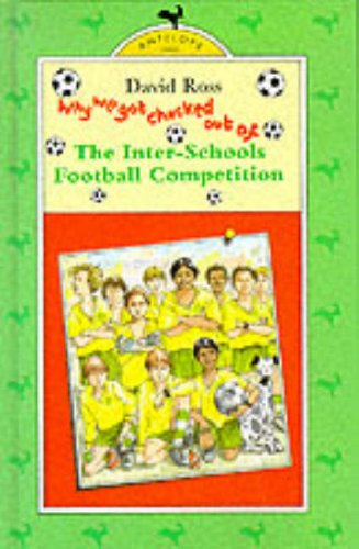 9780241133989: Why We Got Chucked Out of the Inter-schools Football Competition (Antelope Books)