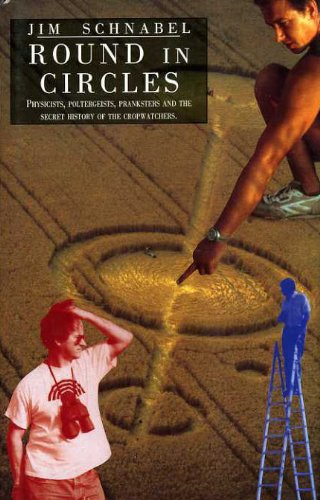 9780241134146: Round in Circles: Physicists, Poltergeists, Pranksters and the Secret History of the Crop Watchers