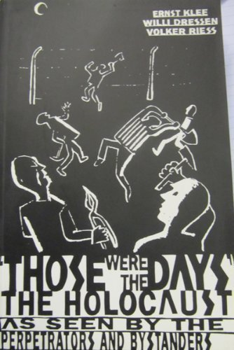 9780241134412: Those Were the Days: Holocaust Through the Eyes of the Perpetrators and Bystanders