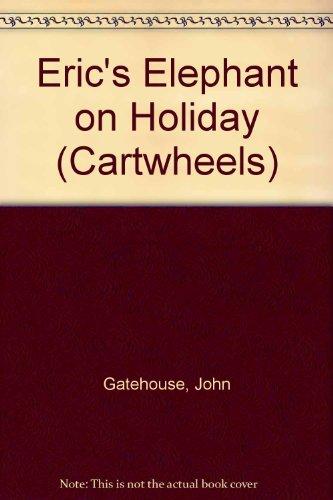 9780241134511: Eric's Elephant on Holiday (Cartwheels)