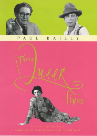 9780241134559: Three Queer Lives: An Alternative Biography of Naomi Jacob, Fred Barnes and Arthur Marshall