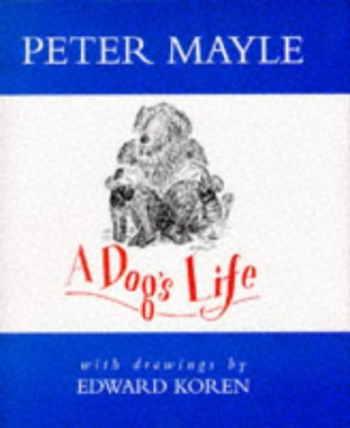 9780241134689: IT'S A DOG'S LIFE: THE OCCASIONAL JOURNAL OF A FOUR-LEGGED CYNIC