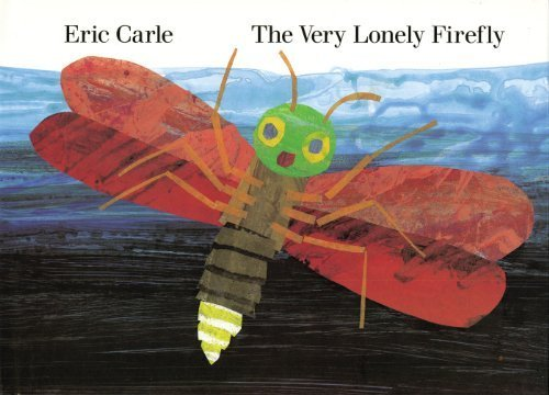 Very Lonely Firefly, The: ERIC CARLE
