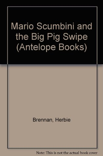 9780241135808: Mario Scumbini & the Big Pig Swipe