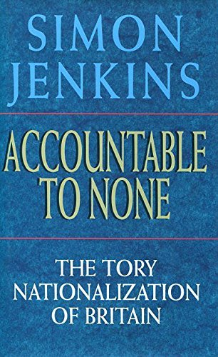 9780241135914: Accountable to None: Tory Nationalization of Britain