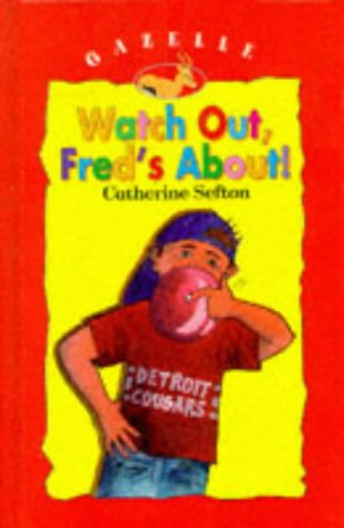 Watch Out, Fred's About! (Gazelle Books): Sefton, Catherine