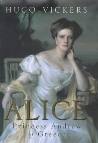9780241136867: Alice: Princess Andrew of Greece