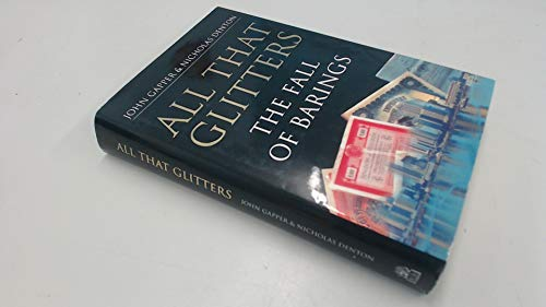 9780241136997: All that Glitters: the Fall of Barings
