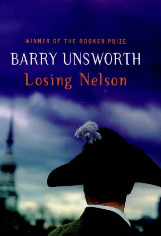 Losing Nelson (Signed First Edition): Barry Unsworth