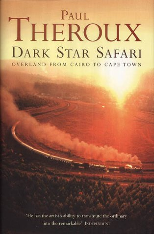 9780241140482: Dark Star Safari: Overland from Cairo to Cape Town