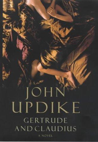 Gertrude and Claudius - A Novel: Updike, John