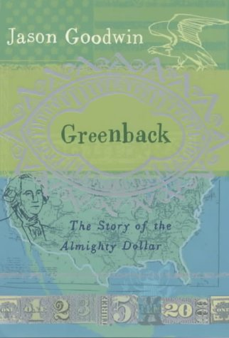 9780241140987: Greenback: The Almighty Dollar and the Invention of America