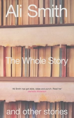 The Whole Story-SIGNED, DATED AND LOCATED: Smith, Ali