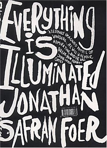 Everything is Illuminated: Safran Foer, Jonathan