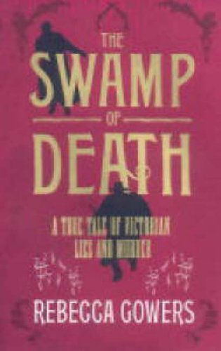 9780241141687: The Swamp of Death: A True Tale of Victorian Lies and Murder