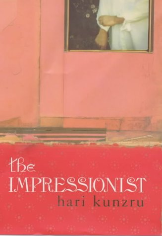 The Impressionist ***SIGNED***: Hari Kunzru